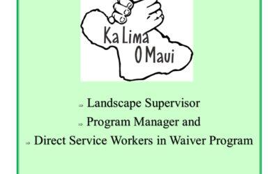 Ka Lima O Maui now hiring for the following positions: